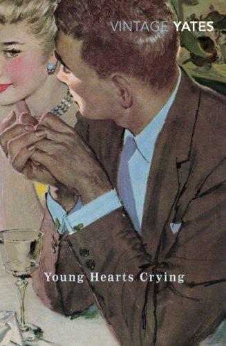 Young Hearts Crying (Vintage Classics) By Richard Yates