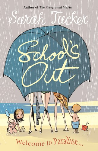 School's Out By Sarah Tucker