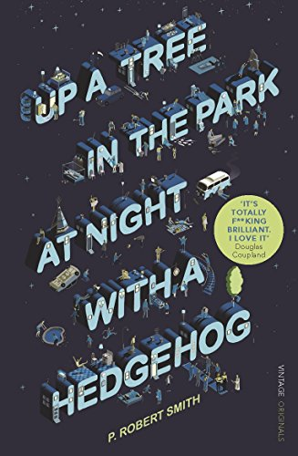 Up a Tree in the Park at Night with a Hedgehog By Paul Robert Smith