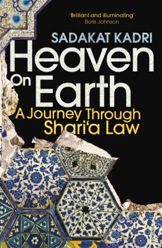 Heaven on Earth: A Journey Through Shari'a Law By Sadakat Kadri