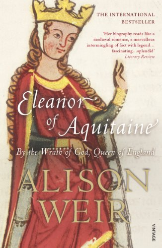 Eleanor of Aquitaine: By the Wrath of God, Queen of England by Alison Weir