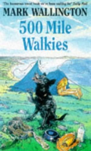 500 Mile Walkies By Mark Wallington