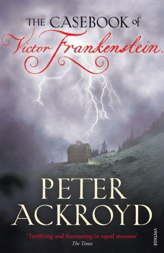 The Casebook of Victor Frankenstein By Peter Ackroyd