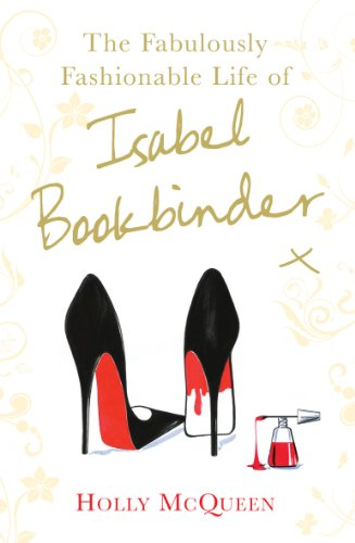 The Fabulously Fashionable Life of Isabel Bookbinder By Holly McQueen