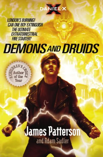 Daniel X: Demons and Druids: (Daniel X 3) By James Patterson