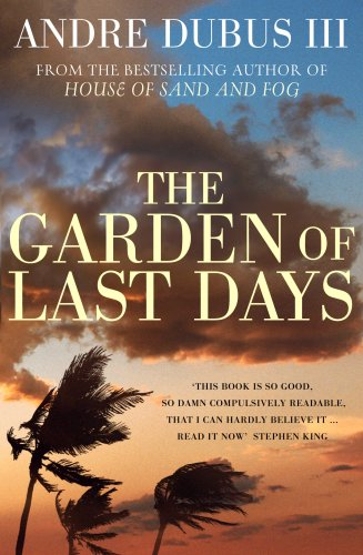 The Garden of Last Days By Andre Dubus