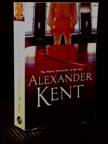 To Glory We Steer By Alexander Kent