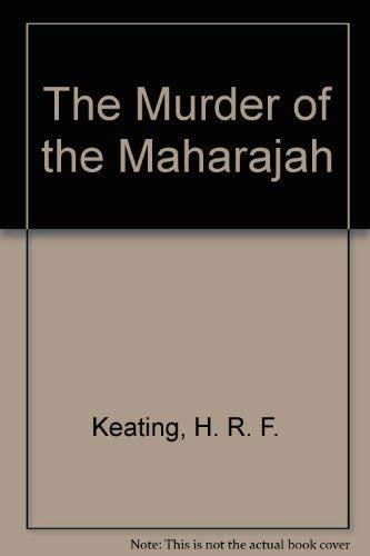The Murder of the Maharajah By H. R. F. Keating