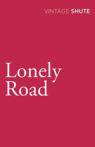 Lonely Road By Nevil Shute