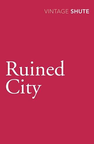 Ruined City By Nevil Shute