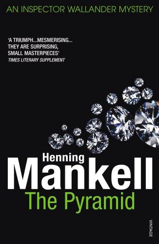 The Pyramid: Kurt Wallander By Henning Mankell