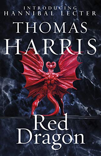Red Dragon: (Hannibal Lecter) by Thomas Harris