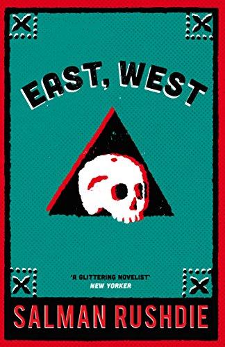 East, West By Salman Rushdie
