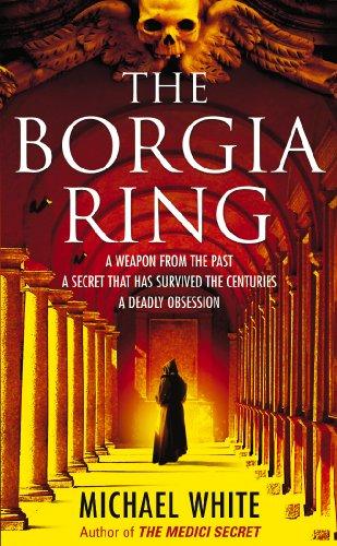 The Borgia Ring by Michael White