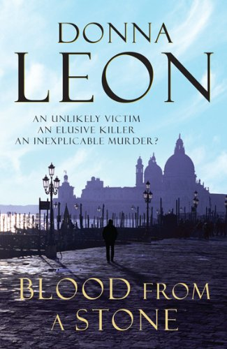 Blood From A Stone: (Brunetti 14) By Donna Leon