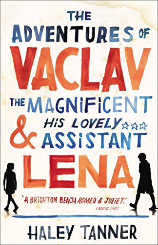 The Adventures of Vaclav the Magnificent and his lovely assistant Lena By Haley Tanner