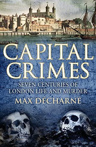 Capital Crimes By Max Decharne