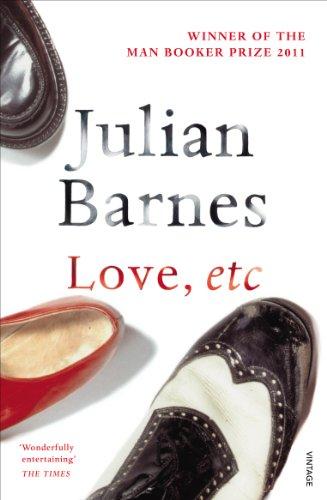 Love, Etc By Julian Barnes