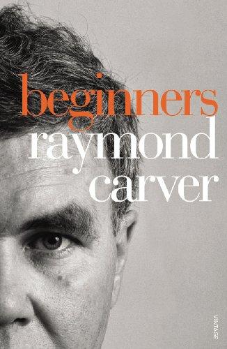 Beginners By Raymond Carver