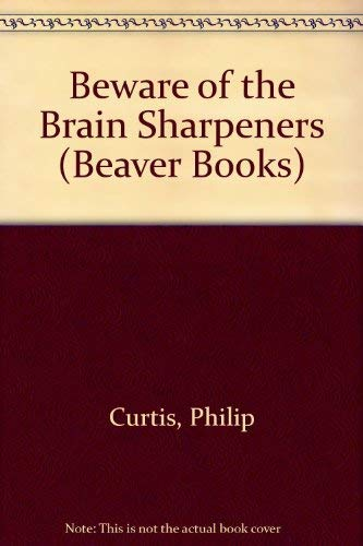Beware of the Brain Sharpeners By Philip Curtis