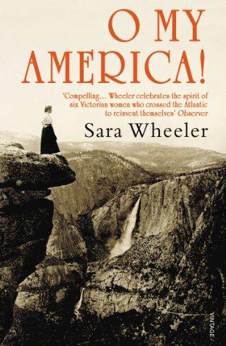 O My America! By Sara Wheeler