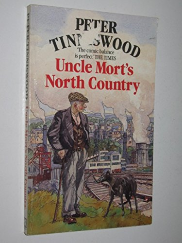 Uncle Mort's North Country By Peter Tinniswood
