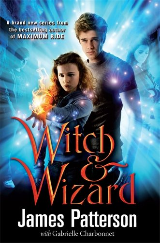 Witch & Wizard By James Patterson