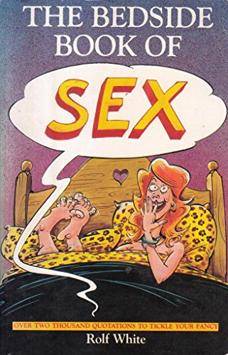 Bedside Book of Sex By Edited by Rolf White