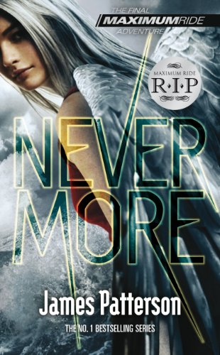 Maximum Ride: Nevermore By James Patterson