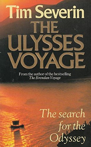 "The Ulysses Voyage: Sea Search for the ""Odyssey"" By Tim Severin"
