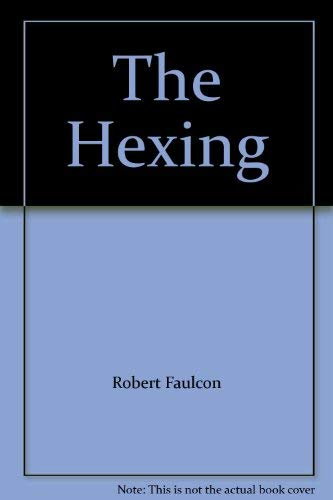 The Hexing By Robert Faulcon