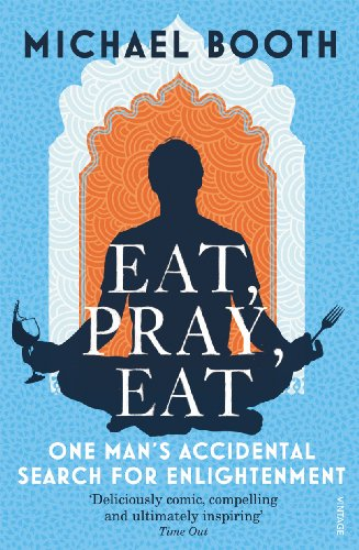 Eat Pray Eat by Michael Booth