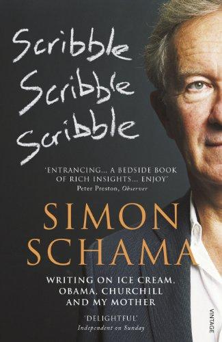 Scribble, Scribble, Scribble By Simon Schama, CBE