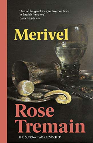 Merivel: A Man of His Time by Rose Tremain