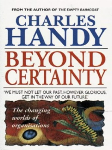 Beyond Certainty By Charles Handy