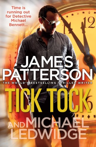 Tick Tock: (Michael Bennett 4) by James Patterson