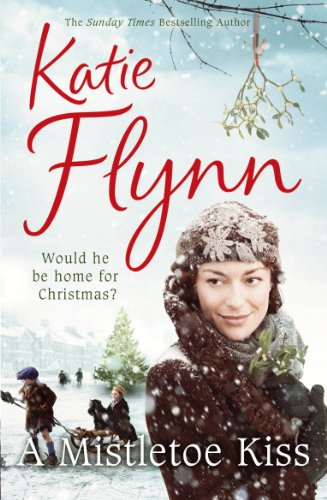 A Mistletoe Kiss: World War 2 Saga by Katie Flynn