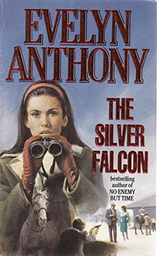 The Silver Falcon By Evelyn Anthony