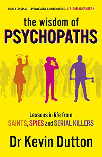 Wisdom of Psychopaths By Kevin Dutton