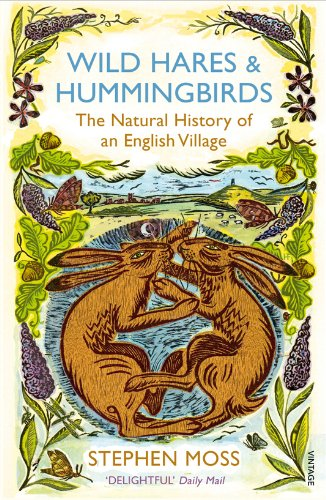 Wild Hares and Hummingbirds: The Natural History of an English Village By Stephen Moss