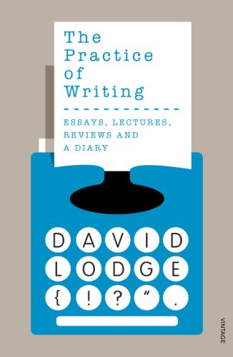 The Practice of Writing By David Lodge