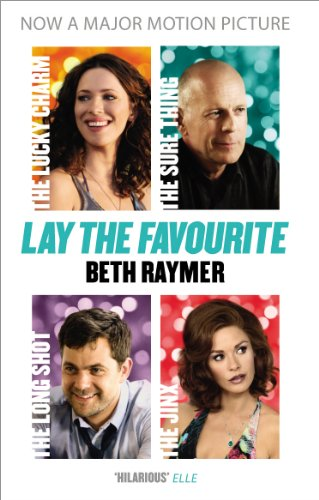 Lay the Favourite By Beth Raymer