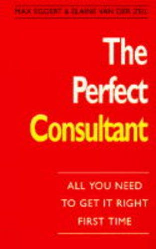 The Perfect Consultant By Max A. Eggert