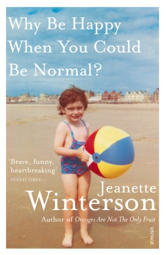 Why Be Happy When You Could Be Normal? von Jeanette Winterson