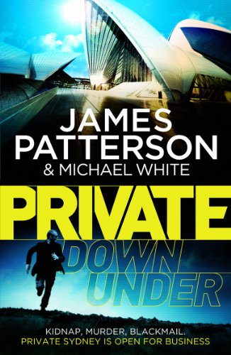 Private Down Under By James Patterson
