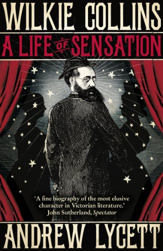 Wilkie Collins: A Life of Sensation By Andrew Lycett
