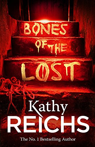 Bones of the Lost: (Temperance Brennan 16) By Kathy Reichs