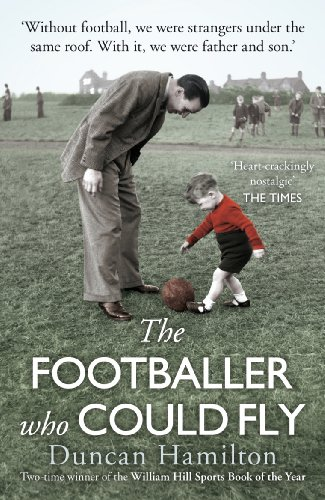 The Footballer Who Could Fly by Duncan Hamilton