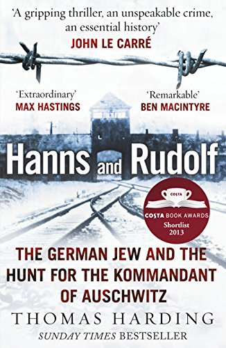 Hanns and Rudolf: The German Jew and the Hunt for the Kommandant of Auschwitz by Thomas Harding