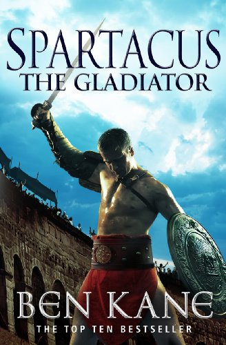 Spartacus: The Gladiator By Ben Kane
